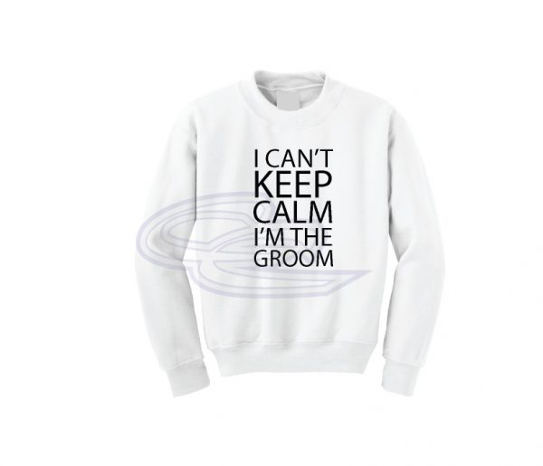 I Cant' Keep Calm I'm The Groom Shirt