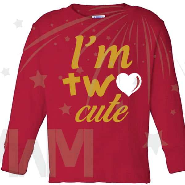 I'm Two Cute Shirt for 2 Year Old Toddler Size Gold Design With Red Heart on red long sleeve shirt