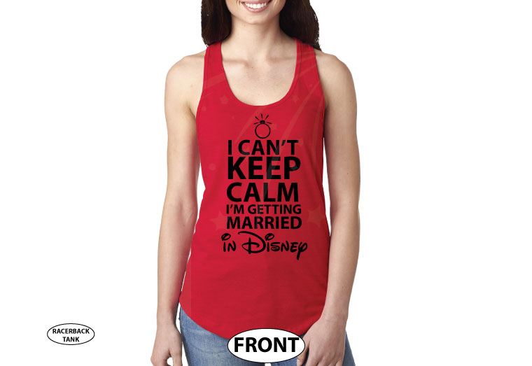 I Can't Keep Calm I'm Getting Married In Disney married with mickey red tank top