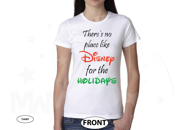 There's no place like Disney for the holidays married with mickey white tshirt