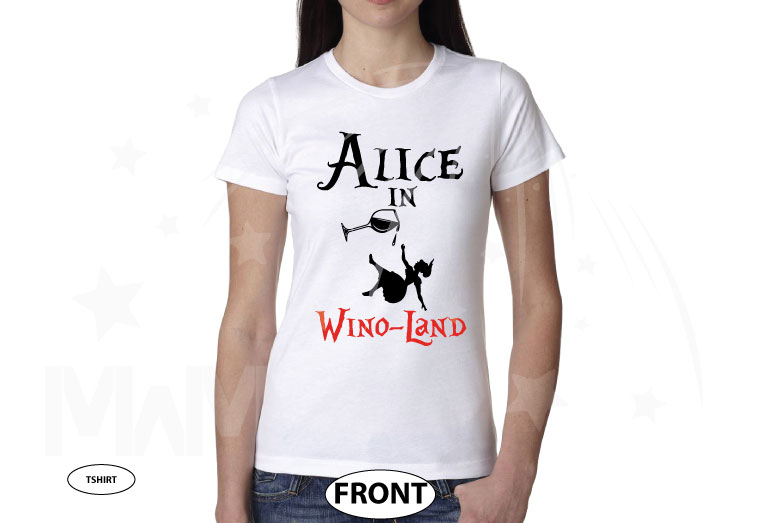 Alice In Wino-Land Ladies Cool Funny Shirt for Wine Lover married with mickey white tshirt