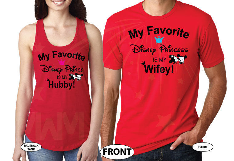 My Favorite Disney Prince is My Hubby! My Favorite Disney Princess is My Wifey! With Kissing Mickey and Minnie Mrs Minnie's Bow Mr Mickey's Ears married with mickey red tees