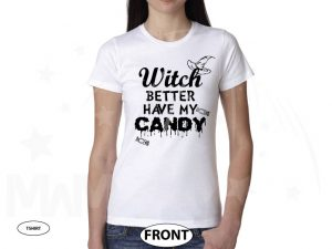Witch Better Have My Candy Funny Cool Shirt For Halloween Party Kids and Adult Sizes married with mickey white tshirt