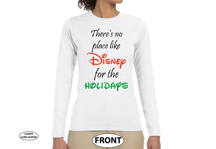 There's no place like Disney for the holidays married with mickey white long sleeve