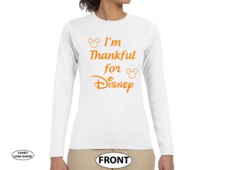 I'm Thankful for Disney married with mickey white long sleeve
