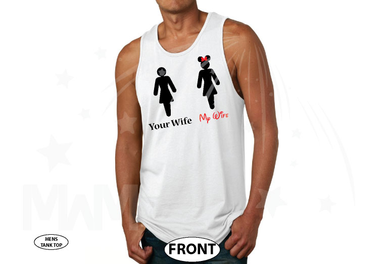 Your Wife My Wife Funny Guy Hubby Shirt married with mickey white tank top