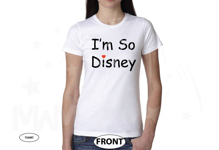 I'm So Disney Ladies and Mens Cut Shirts, Pick Any Style and apparel Color married with mickey white tshirt