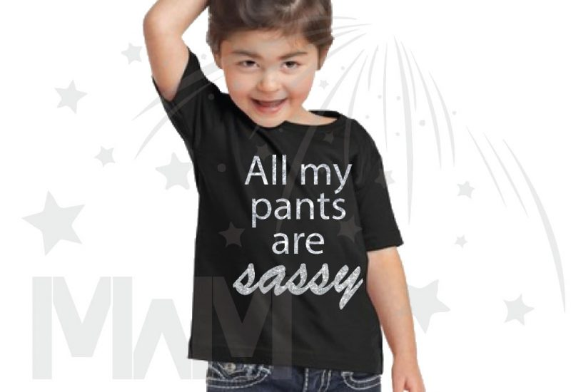 All My Pants Are Sassy Silver or Black Glitter Graphics Toddler Sizes Funny married with mickey black tshirt