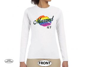 LGBT Lesbian or Gay Single Shirt, Ladies and Mens Cut, Married AF, Rainbow Love Lips married with mickey white long sleeve
