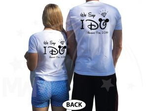 Bride to be, Groom to be, We Say I Do With Wedding Date, Worl'd Cutest Matching Couple Shirts married with mickey white tshirts