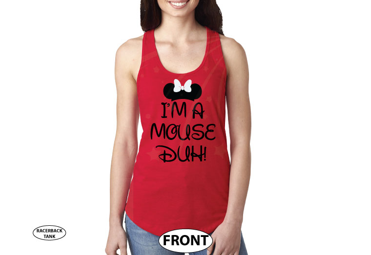 I'm a Mouse, Duh, Minnie Mouse Head and Bow married with mickey red tank top