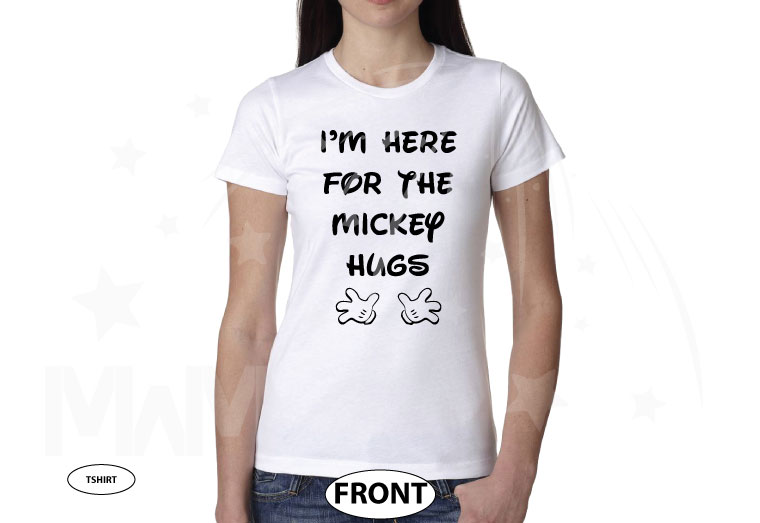 500452 I'm Here For The Mickey Hugs, Mickey Mouse Hands married with mickey white tshirt