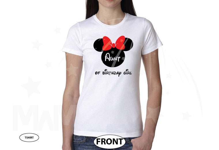 Aunt (Mom, Dad, ect) of the Birthday Girl (Boy), Cinderella Castle, Minnie Mouse Head With Cute Red Bow, Family Vacation 2018 married with mickey cutest white ladies tshirt